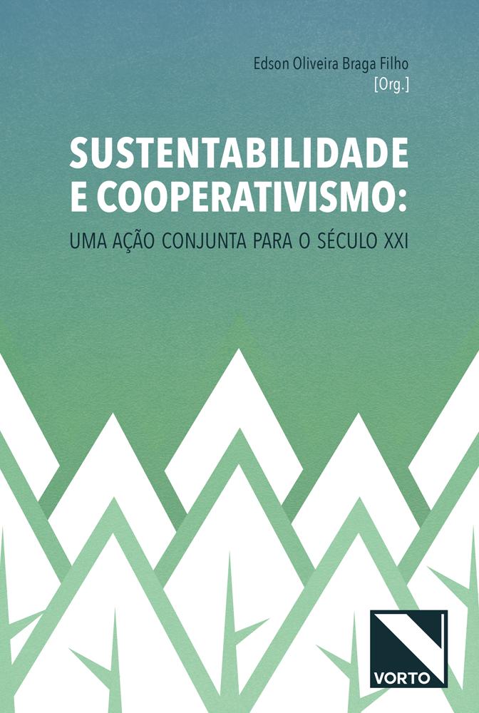 Sustentabilidade e Cooperativismo: Uma ação conjunta para o século XXI