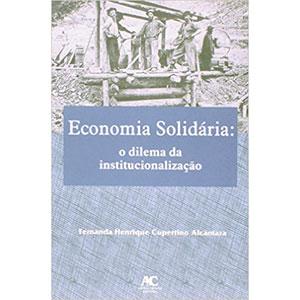 Economia Solidaria: o dilema da inconstitucionalização